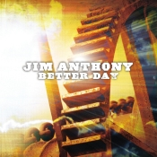 JimAnthony-BetterDay