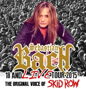 Sebastian Bach - 18 and LIVE Tour